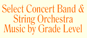 Select Concert Band & String Orchestra Music by Grade Level